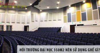Thiết kế hội trường đại học 350m2 nên sử dụng ghế gì?